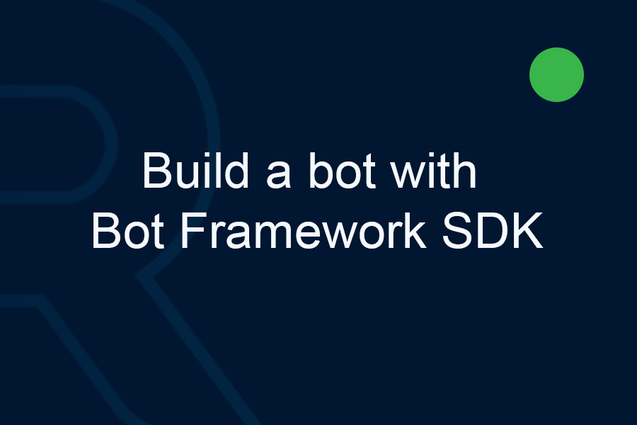 Build-a-bot-with-bot-framework-sdk