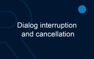 Dialog-interruption-and-cancellation
